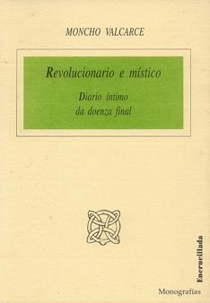 """Portada da monografía """"Revolucionario e místico. Diario íntimo da doenza final"""""""